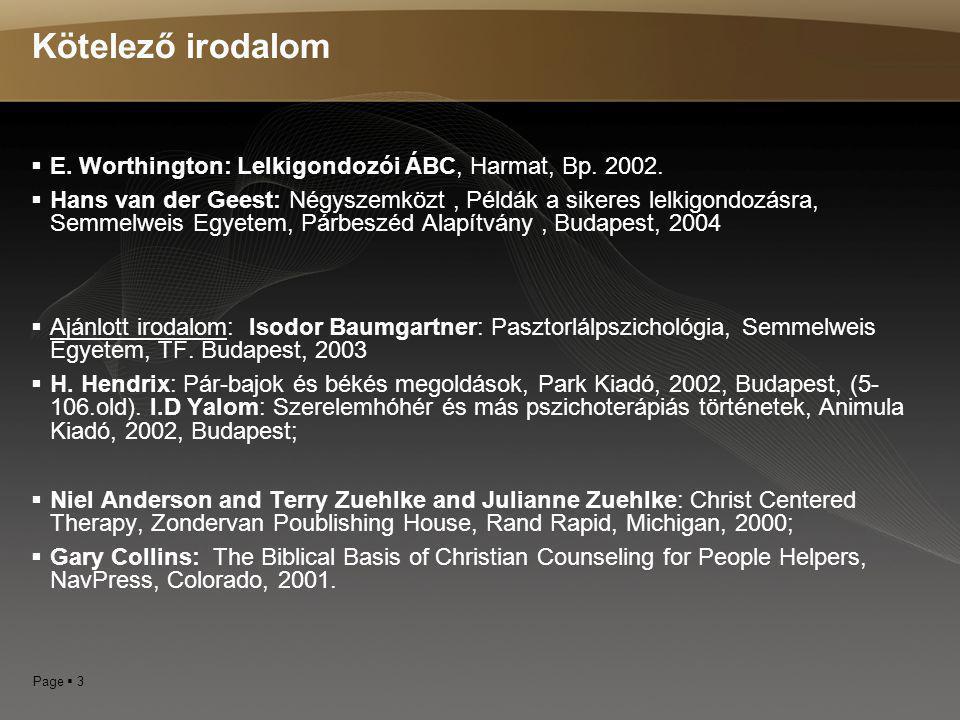 Kötelező irodalom E. Worthington: Lelkigondozói ÁBC, Harmat, Bp. 2002.