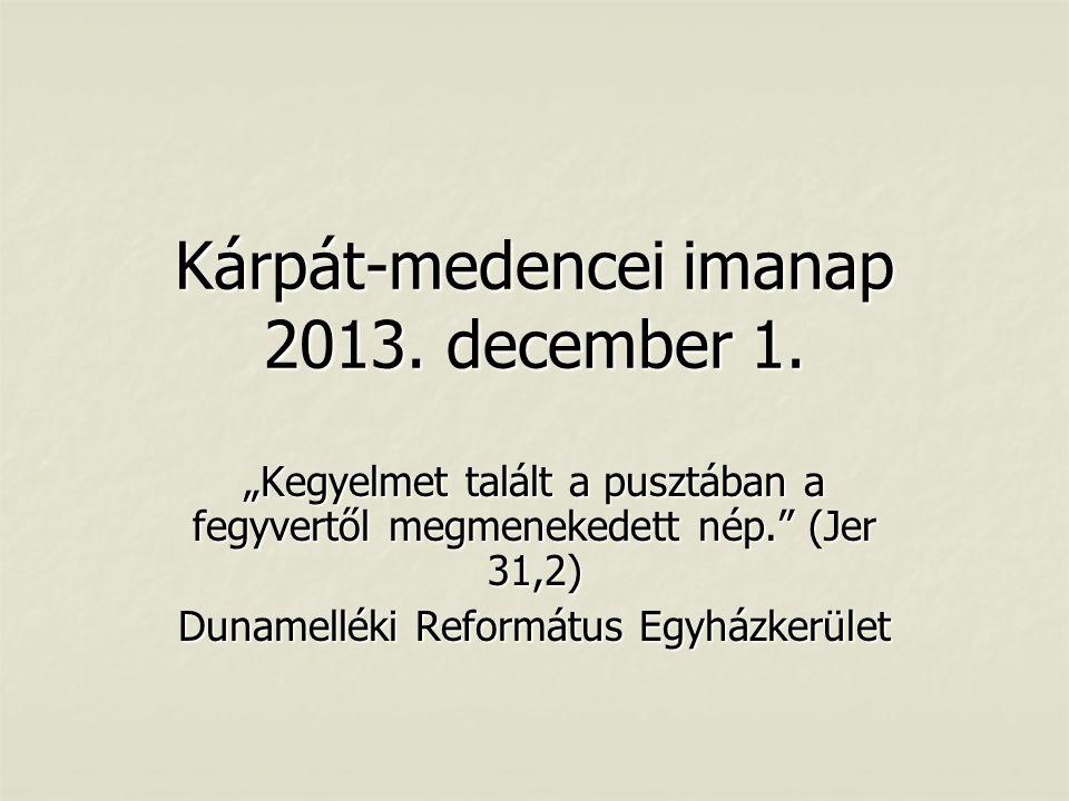 Kárpát-medencei imanap 2013. december 1.