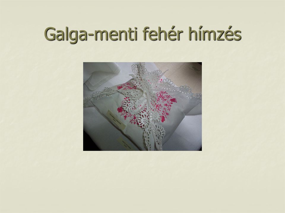 Galga-menti fehér hímzés