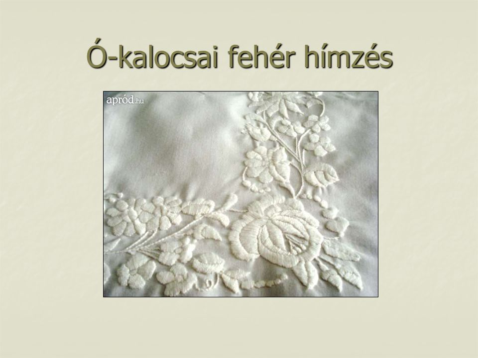 Ó-kalocsai fehér hímzés