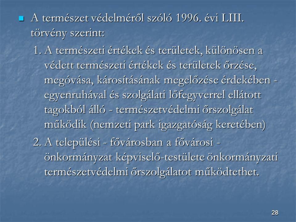 A természet védelméről szóló 1996. évi LIII. törvény szerint: