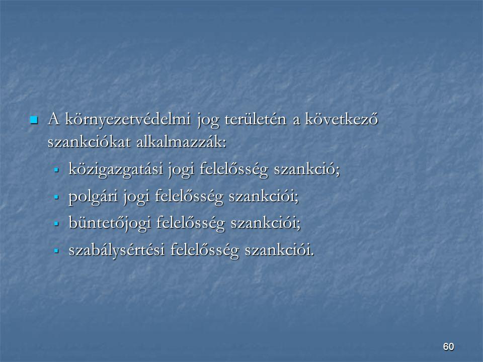 A környezetvédelmi jog területén a következő szankciókat alkalmazzák: