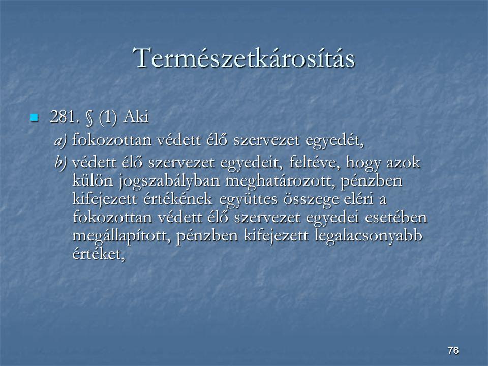 Természetkárosítás 281. § (1) Aki