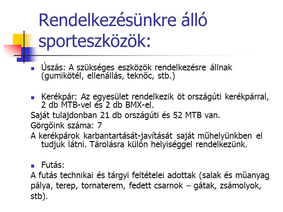 Rendelkezésünkre álló sporteszközök: