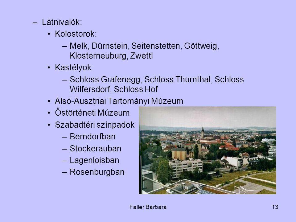 Melk, Dürnstein, Seitenstetten, Göttweig, Klosterneuburg, Zwettl