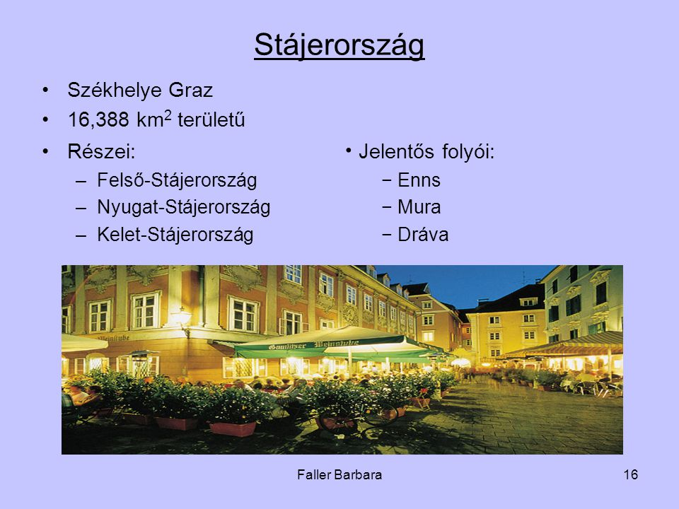 Stájerország Székhelye Graz 16,388 km2 területű
