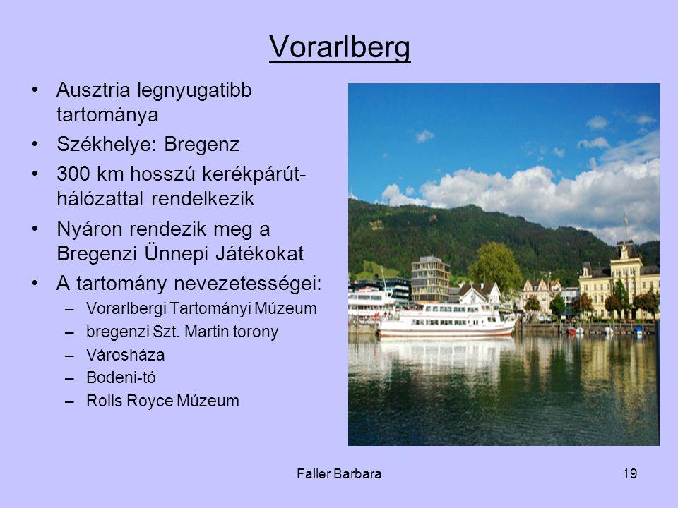 Vorarlberg Ausztria legnyugatibb tartománya Székhelye: Bregenz