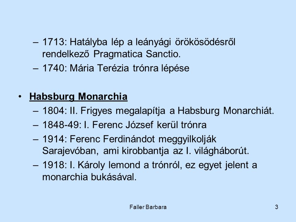 1740: Mária Terézia trónra lépése Habsburg Monarchia