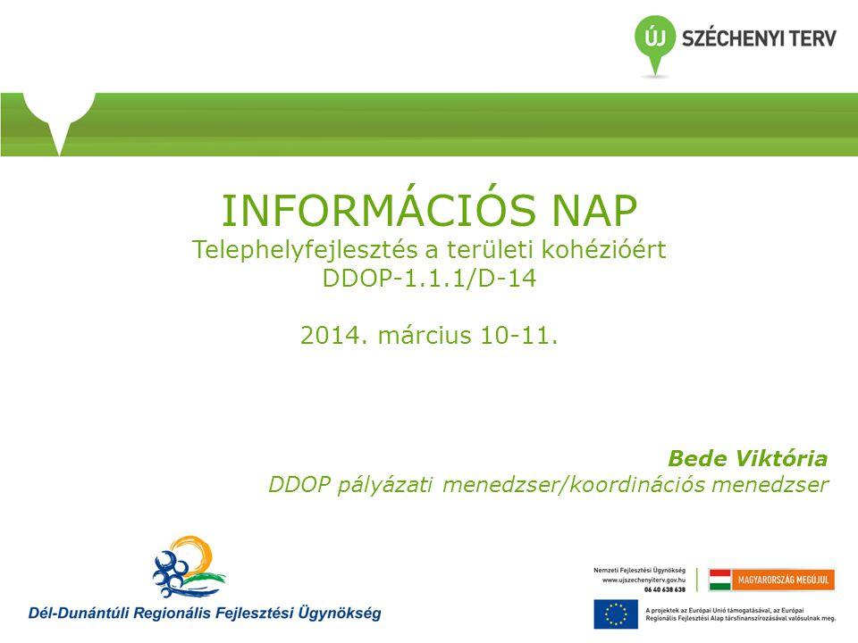 INFORMÁCIÓS NAP Telephelyfejlesztés a területi kohézióért DDOP-1. 1