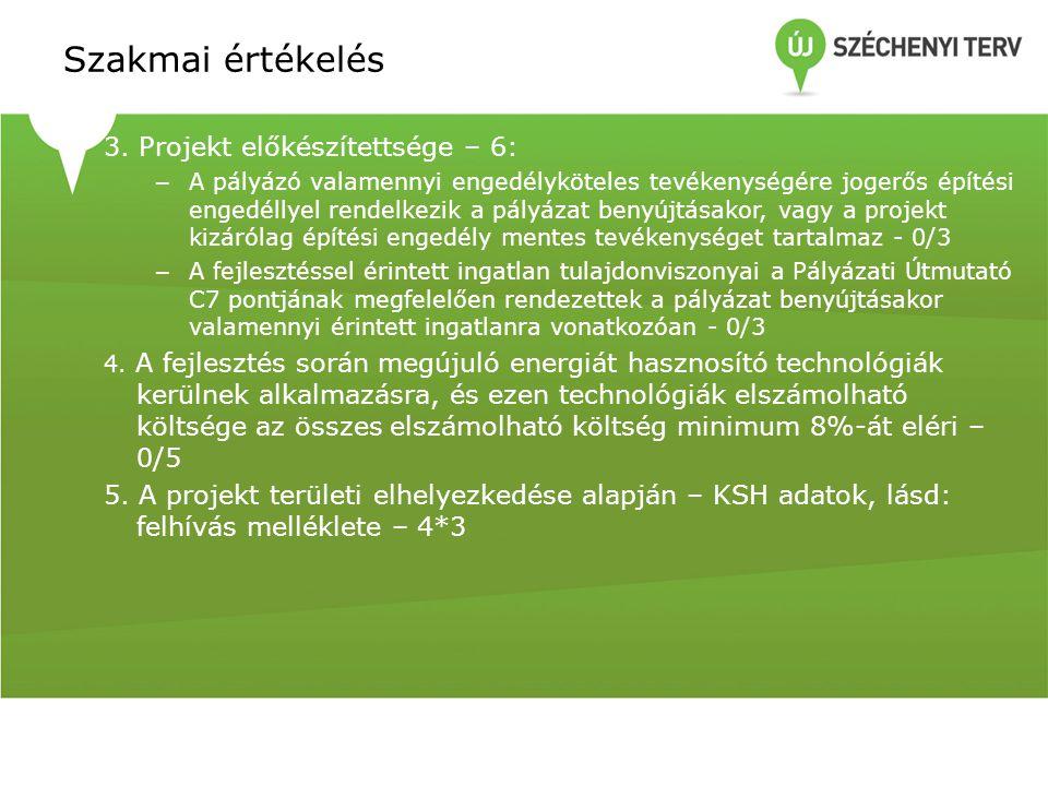 Szakmai értékelés 3. Projekt előkészítettsége – 6: