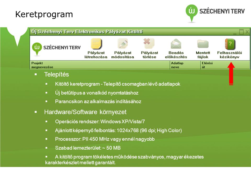 Keretprogram Telepítés Hardware/Software környezet