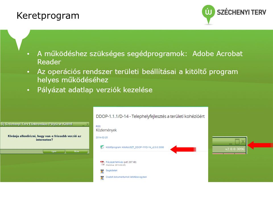Keretprogram A működéshez szükséges segédprogramok: Adobe Acrobat Reader.