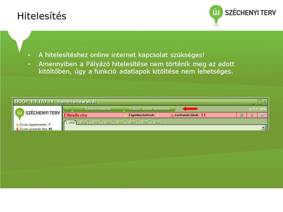 Hitelesítés A hitelesítéshez online internet kapcsolat szükséges!