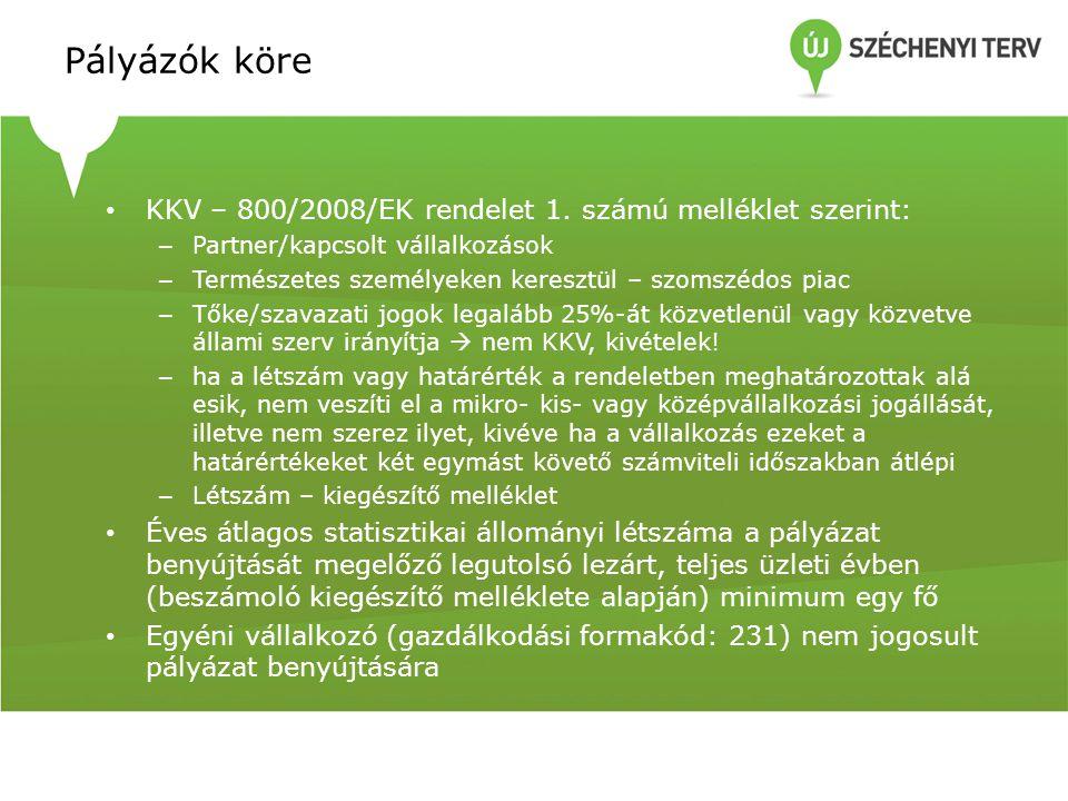 Pályázók köre KKV – 800/2008/EK rendelet 1. számú melléklet szerint: