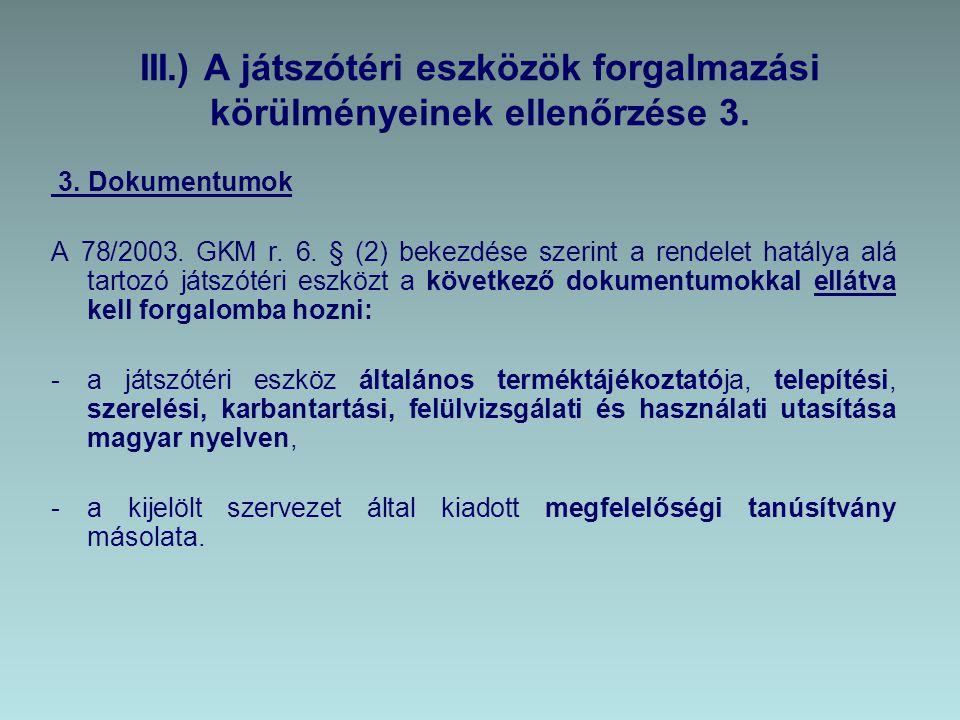 III.) A játszótéri eszközök forgalmazási körülményeinek ellenőrzése 3.