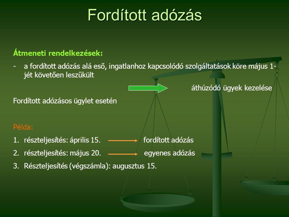 Fordított adózás Átmeneti rendelkezések: