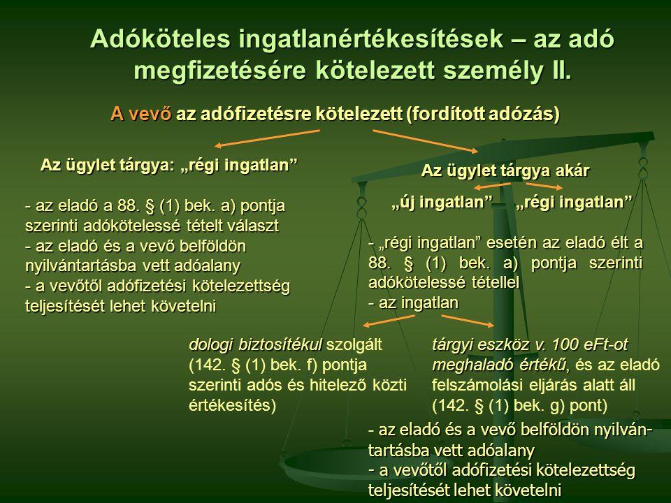 Adóköteles ingatlanértékesítések – az adó megfizetésére kötelezett személy II.
