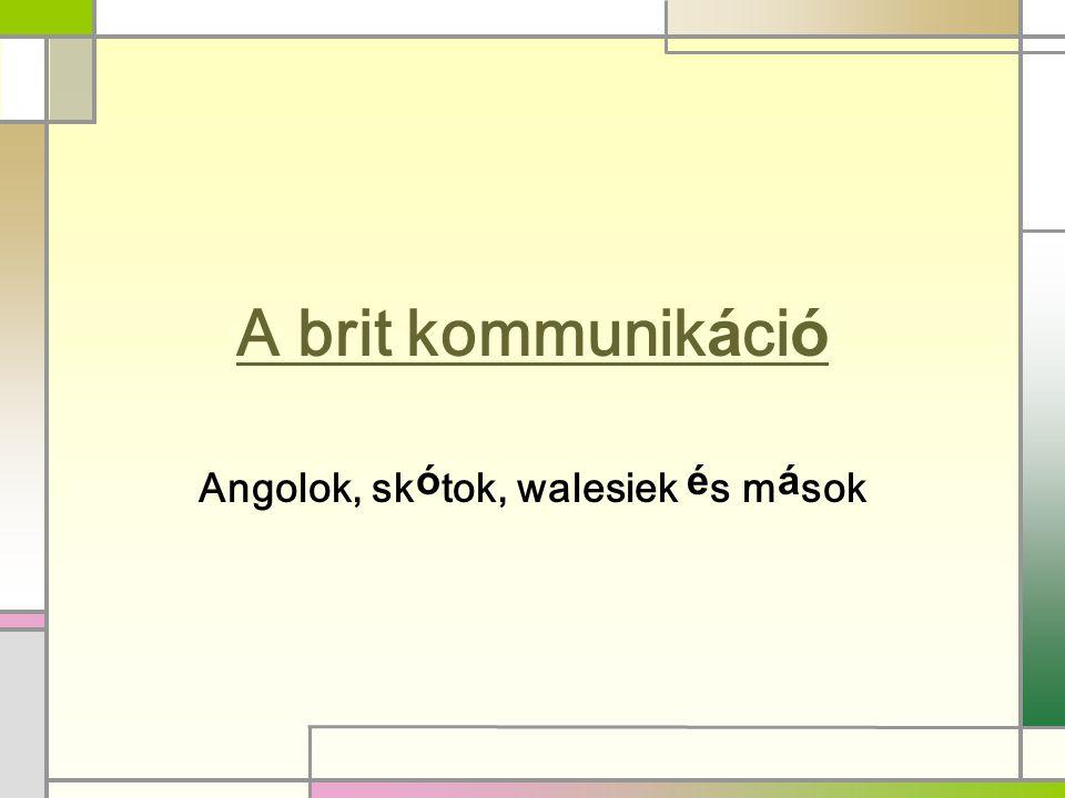 Angolok, skótok, walesiek és mások
