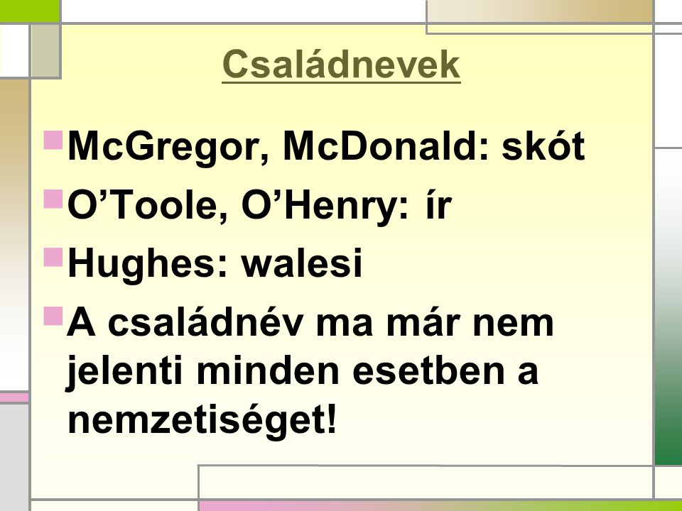 McGregor, McDonald: skót O'Toole, O'Henry: ír Hughes: walesi