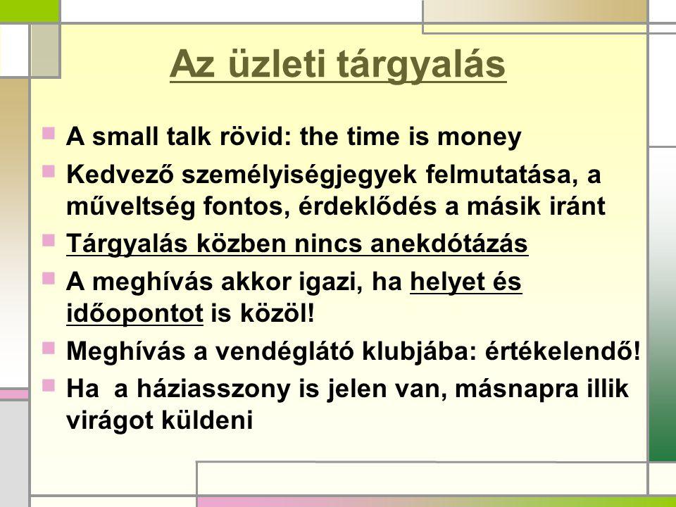 Az üzleti tárgyalás A small talk rövid: the time is money