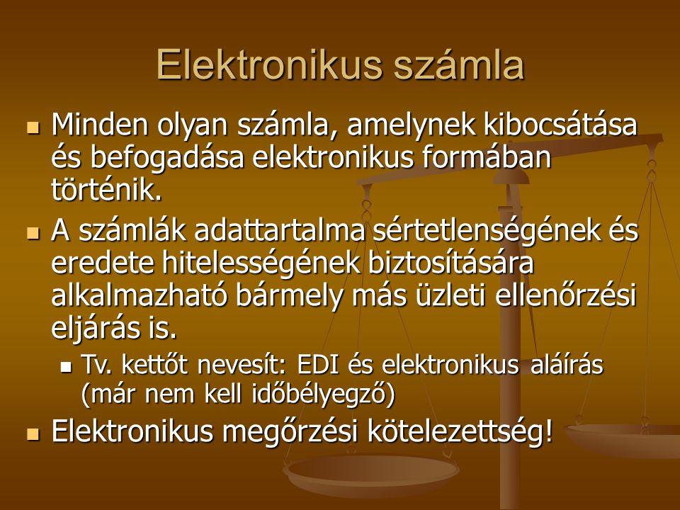 Elektronikus számla Minden olyan számla, amelynek kibocsátása és befogadása elektronikus formában történik.