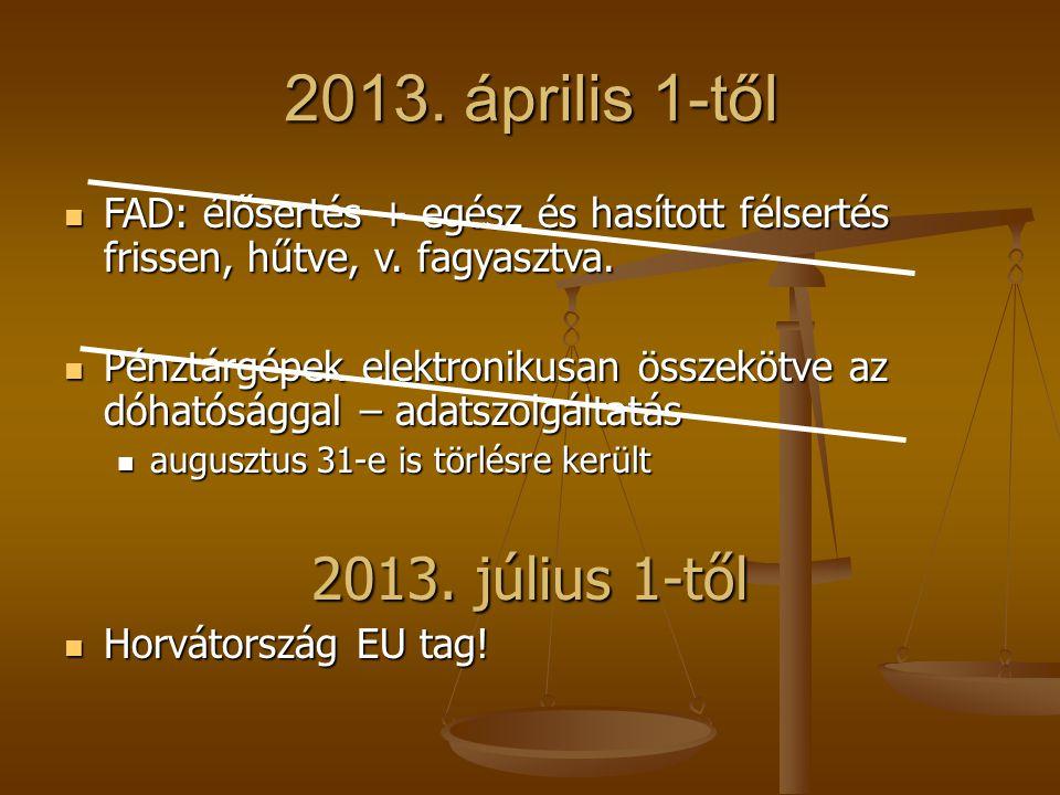 2013. április 1-től 2013. július 1-től