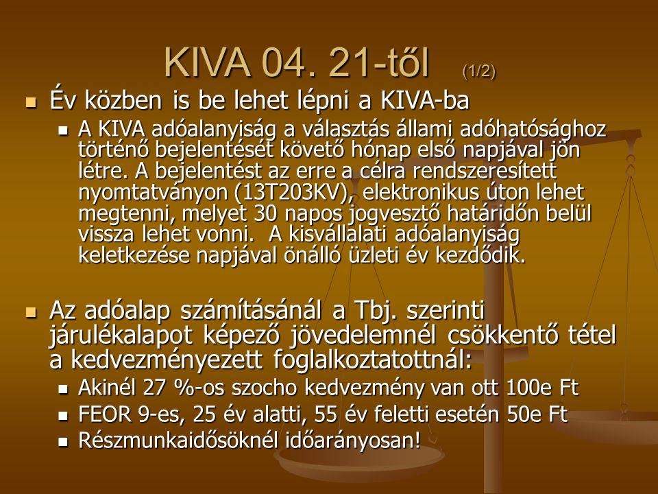 KIVA 04. 21-től (1/2) Év közben is be lehet lépni a KIVA-ba