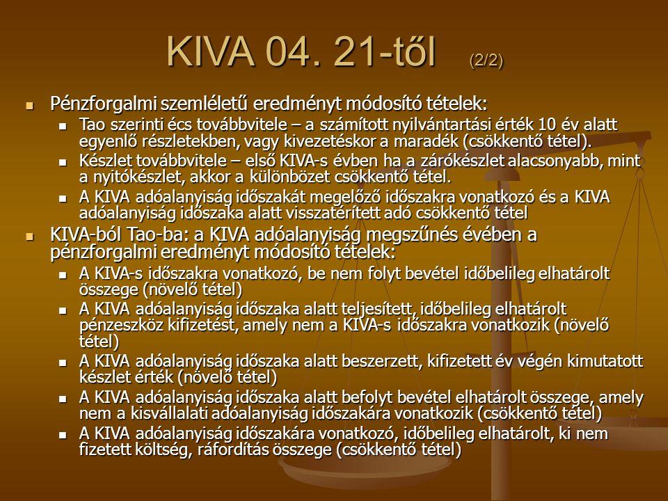 KIVA 04. 21-től (2/2) Pénzforgalmi szemléletű eredményt módosító tételek: