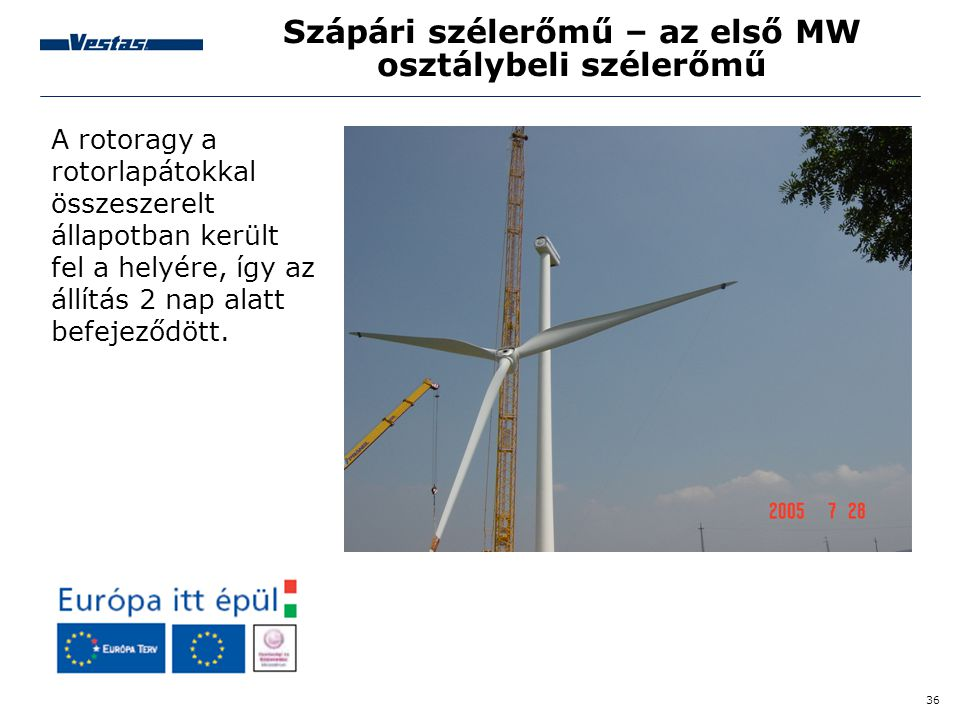 Szápári szélerőmű – az első MW osztálybeli szélerőmű