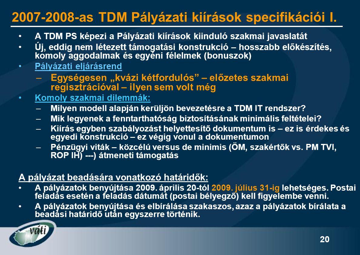 2007-2008-as TDM Pályázati kiírások specifikációi I.