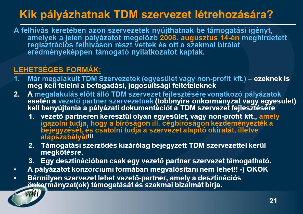 Kik pályázhatnak TDM szervezet létrehozására