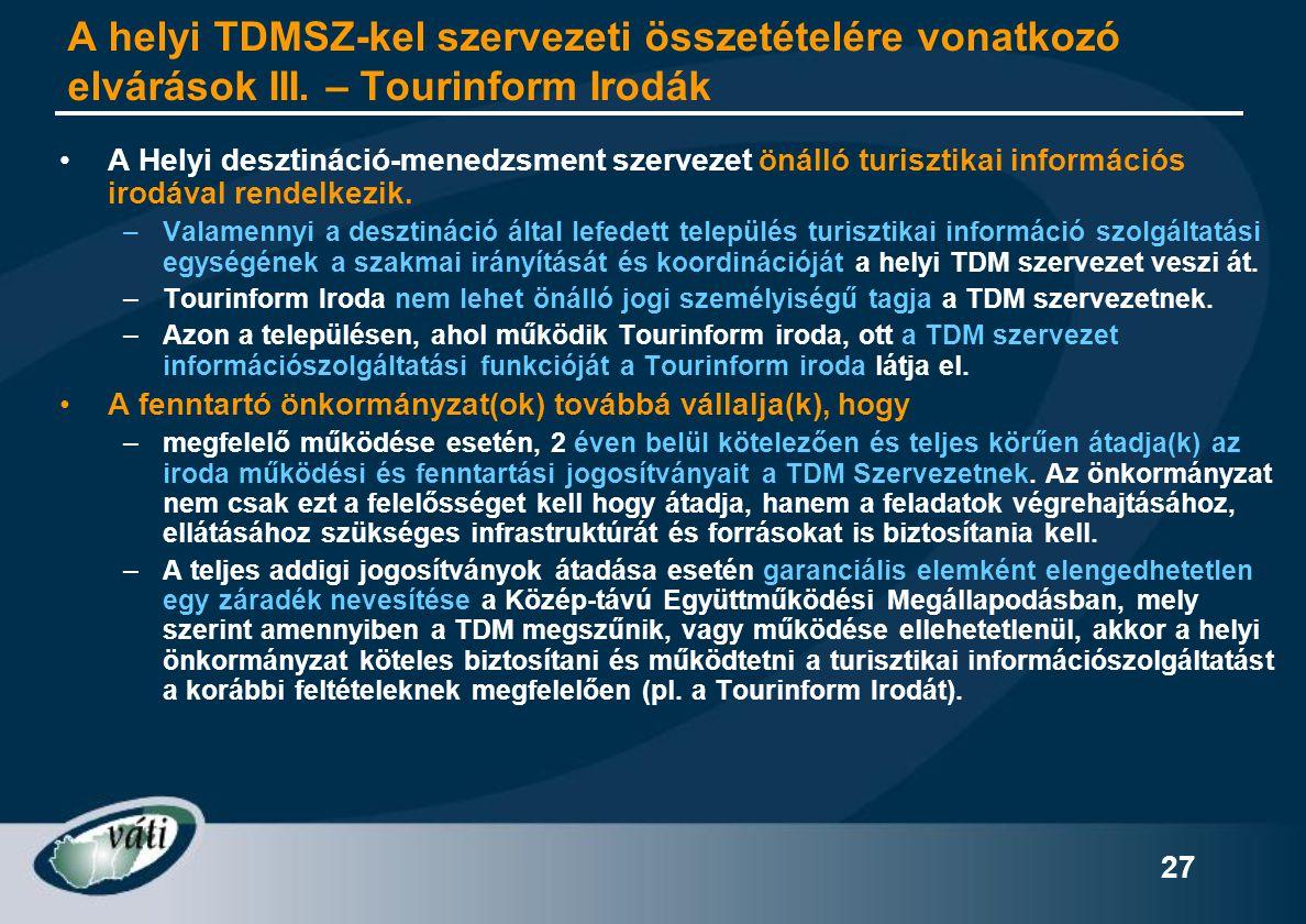 A helyi TDMSZ-kel szervezeti összetételére vonatkozó elvárások III