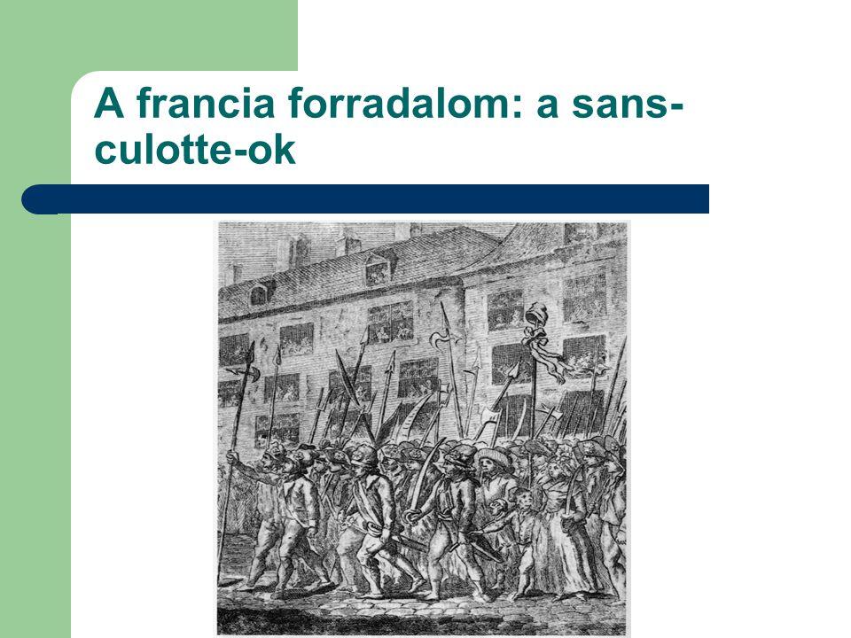 A francia forradalom: a sans-culotte-ok
