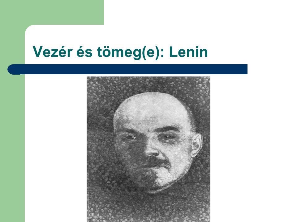 Vezér és tömeg(e): Lenin