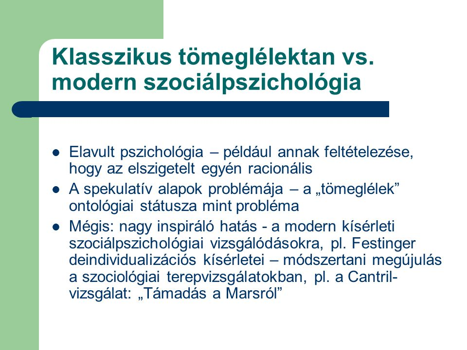 Klasszikus tömeglélektan vs. modern szociálpszichológia