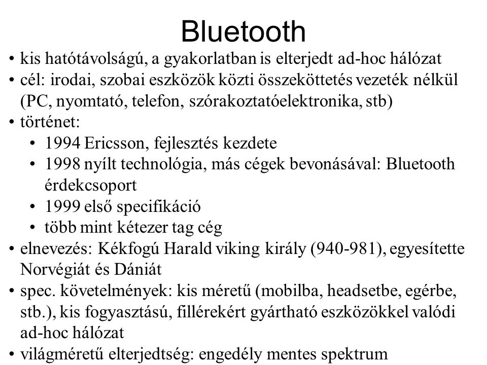 Bluetooth kis hatótávolságú, a gyakorlatban is elterjedt ad-hoc hálózat.