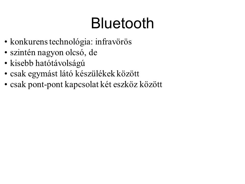 Bluetooth konkurens technológia: infravörös szintén nagyon olcsó, de