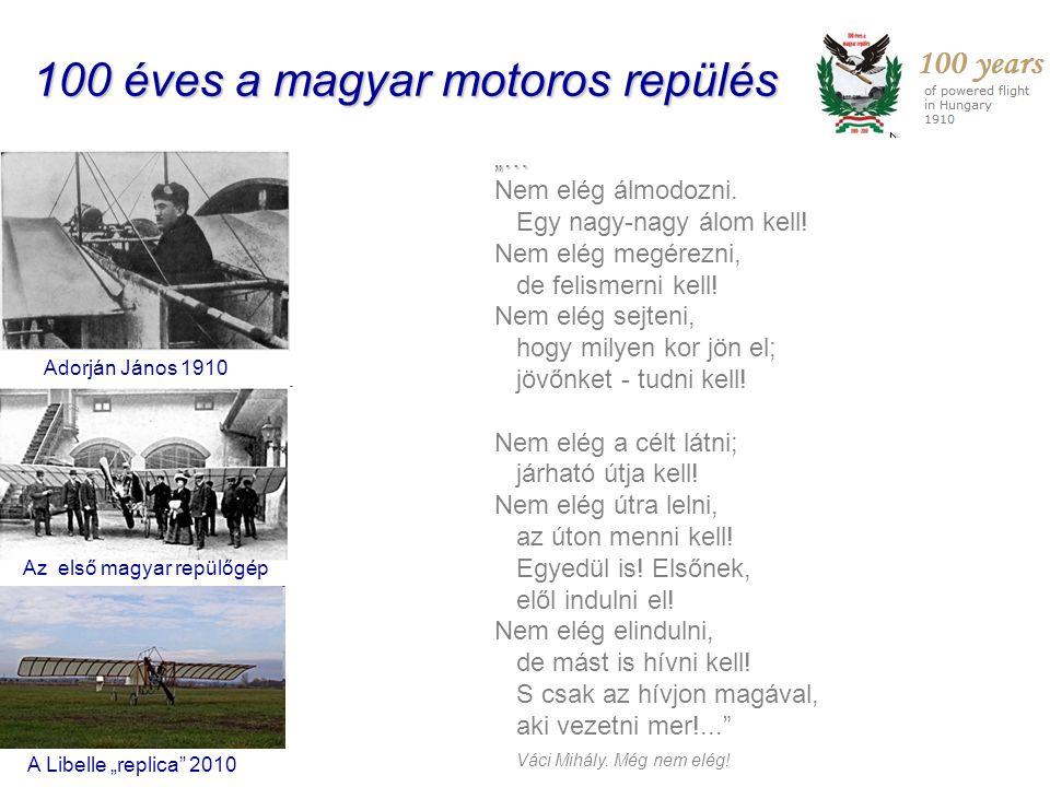 100 éves a magyar motoros repülés