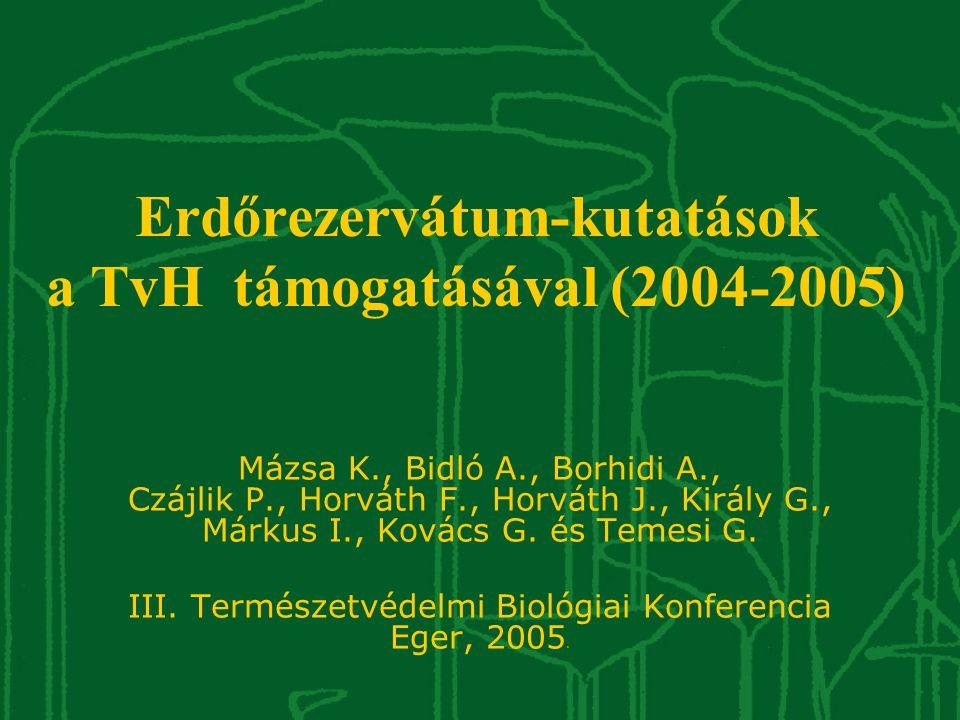 Erdőrezervátum-kutatások a TvH támogatásával (2004-2005)
