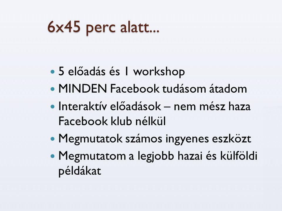 6x45 perc alatt... 5 előadás és 1 workshop