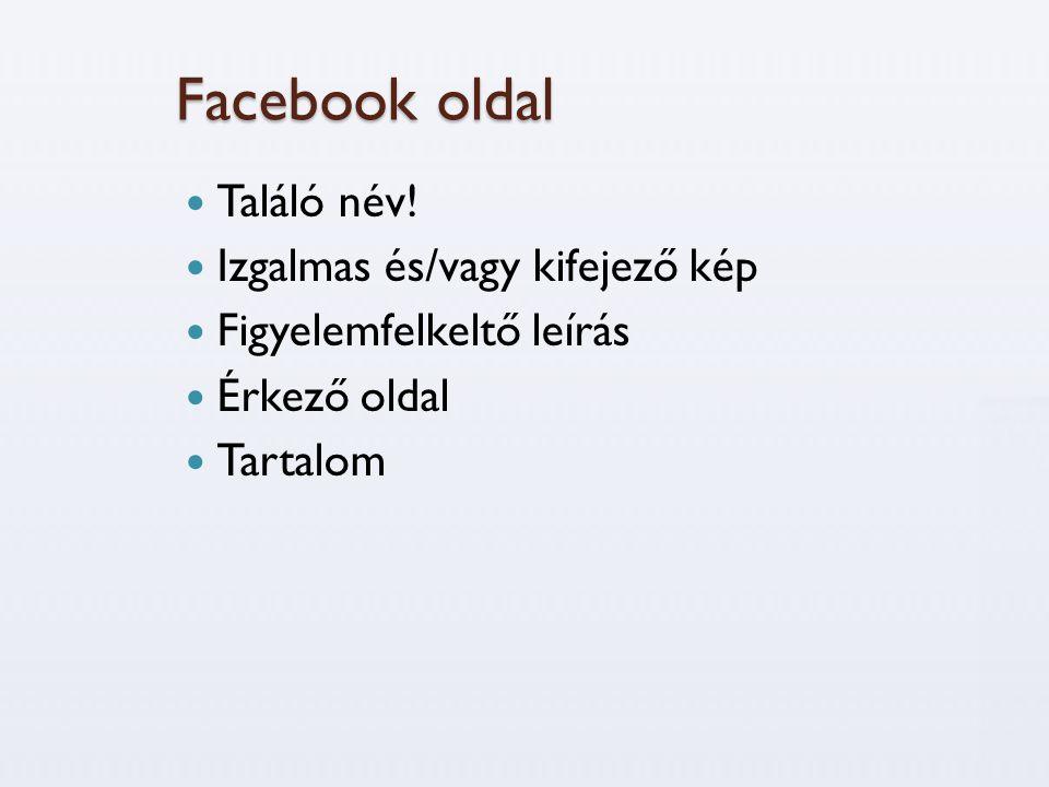 Facebook oldal Találó név! Izgalmas és/vagy kifejező kép