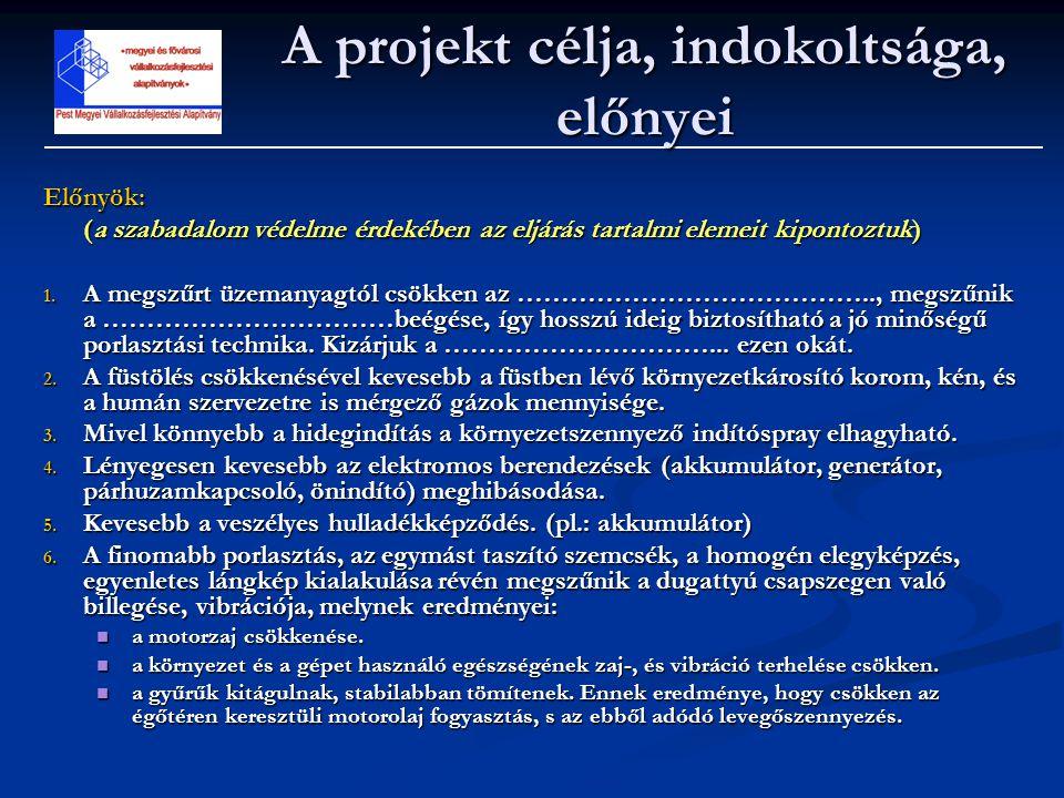 A projekt célja, indokoltsága, előnyei