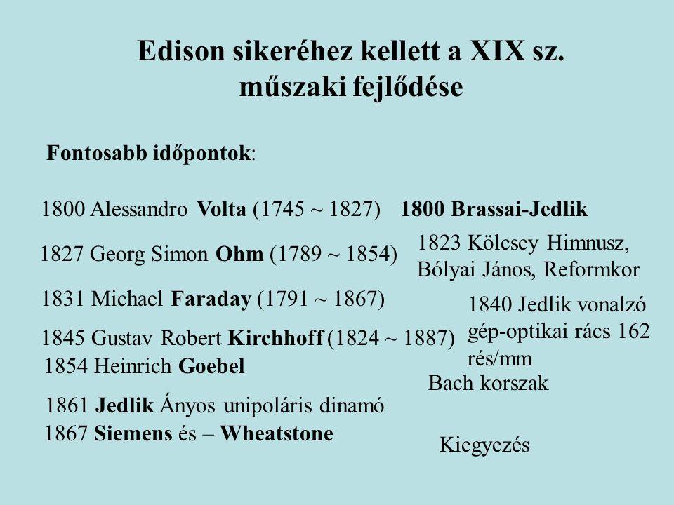 Edison sikeréhez kellett a XIX sz. műszaki fejlődése