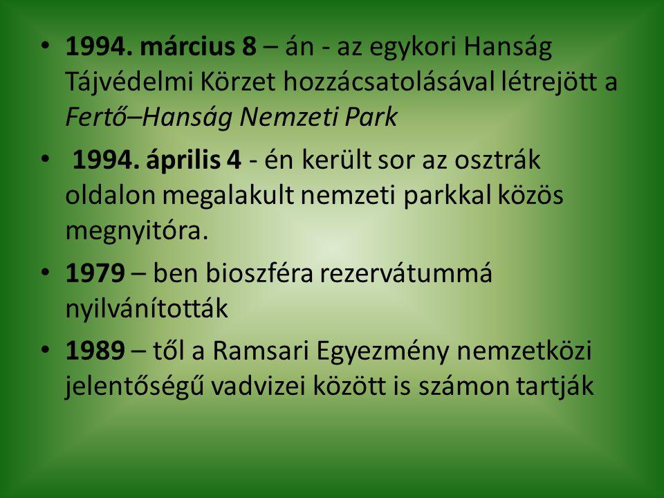 1994. március 8 – án - az egykori Hanság Tájvédelmi Körzet hozzácsatolásával létrejött a Fertő–Hanság Nemzeti Park