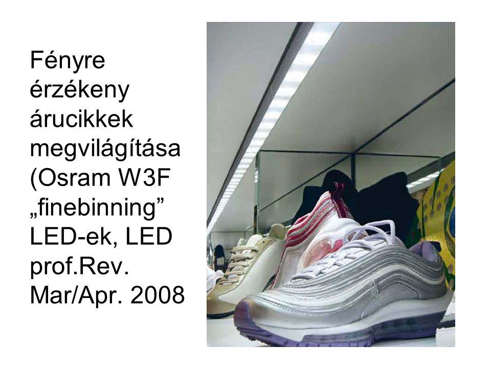 """Fényre érzékeny árucikkek megvilágítása (Osram W3F """"finebinning LED-ek, LED prof.Rev. Mar/Apr. 2008"""