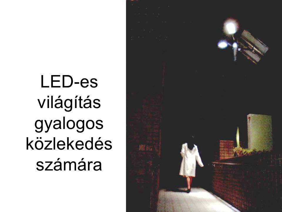 LED-es világítás gyalogos közlekedés számára