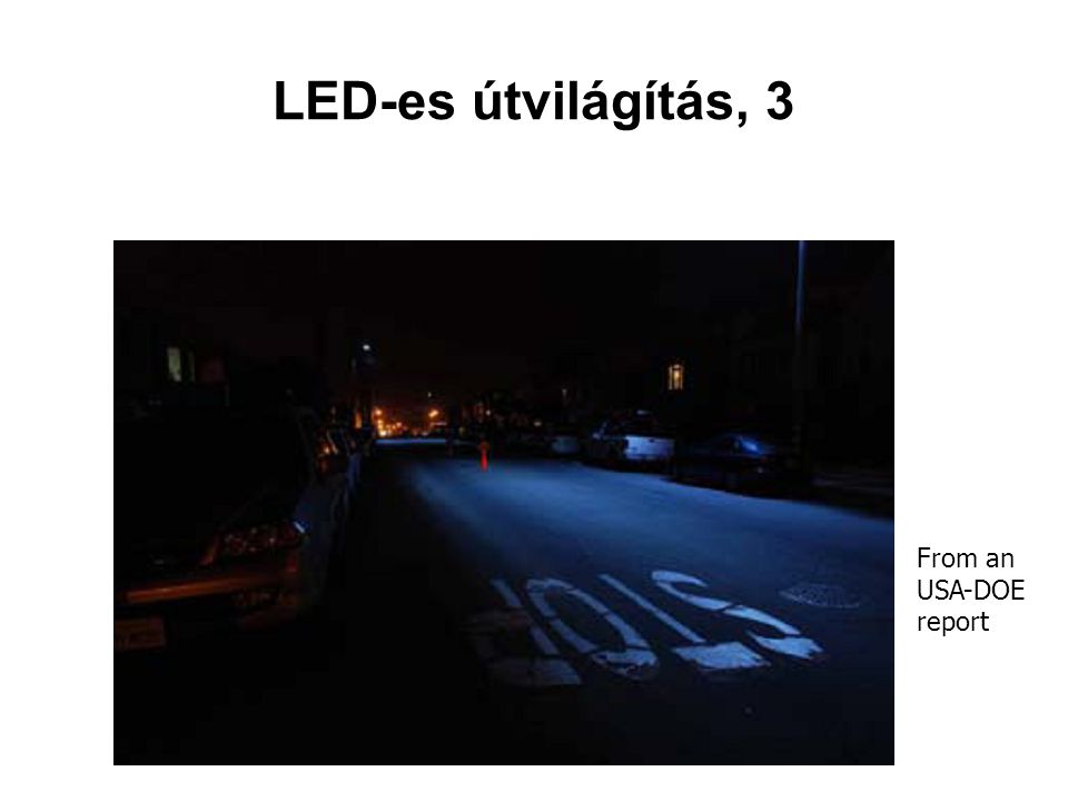 LED-es útvilágítás, 3 From an USA-DOE report