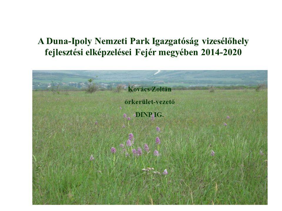 A Duna-Ipoly Nemzeti Park Igazgatóság vizesélőhely fejlesztési elképzelései Fejér megyében 2014-2020