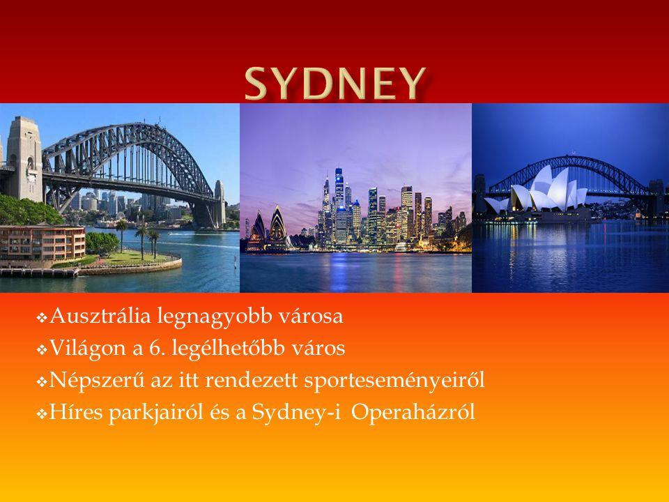 sydney Ausztrália legnagyobb városa Világon a 6. legélhetőbb város