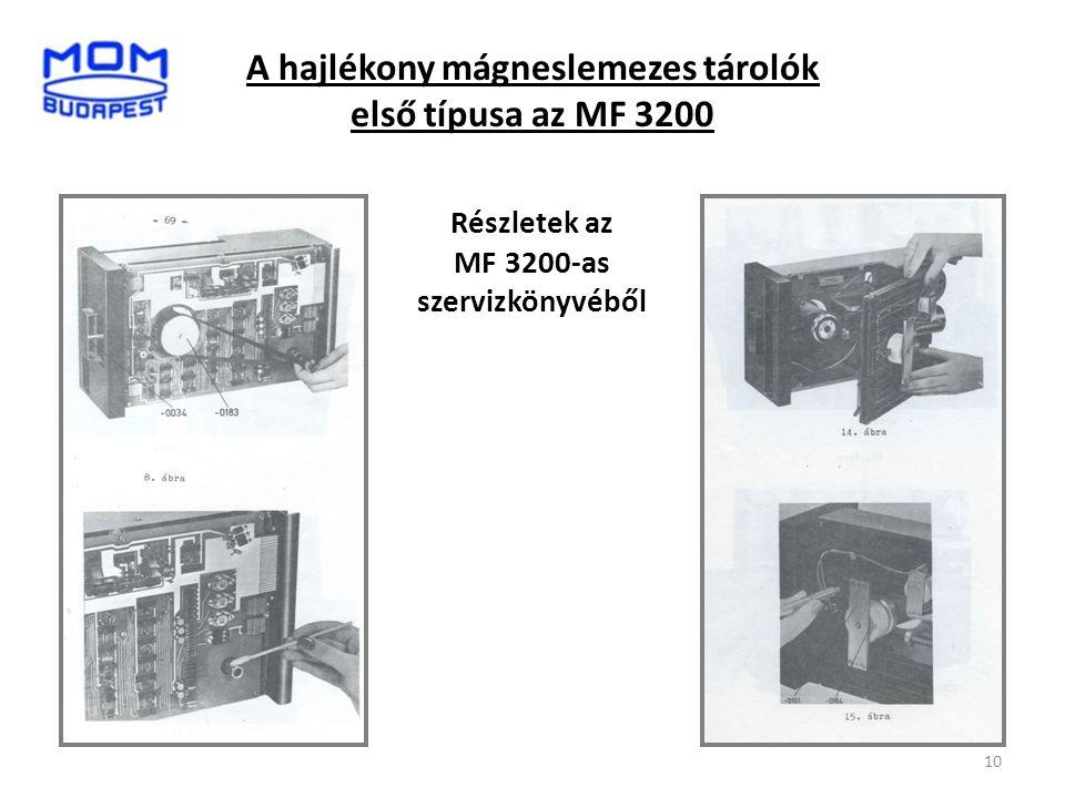 A hajlékony mágneslemezes tárolók első típusa az MF 3200